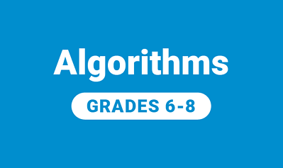 Algorithms for Grades 6-8