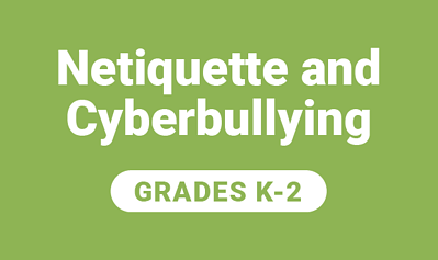 Netiquette and Cyberbullying for Grades K-2