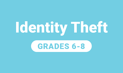 Identity Theft for Grades 6-8